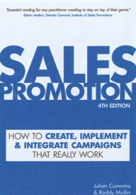 Sales Promotion : How To Create Implement & Integrate Campaigns That Really Work