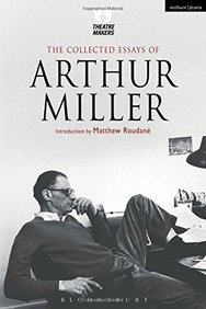 The Collected Essays of Arthur Miller
