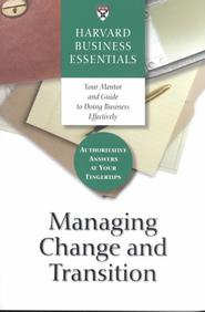 Harvard Business Essentials - Managing Change & Transition