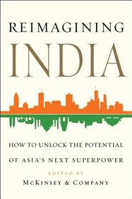 Reimagining India : Unlocking The Potential Of Asias Next Superpower