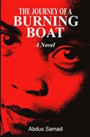 Journey Of A Burning Boat A Novel