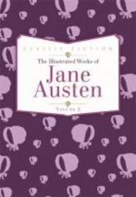 Illustrated Works Of Jane Austen : Classic Fiction Vol 2