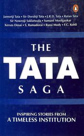 Tata Saga : Inspiring Stories From A Timeless Instituion