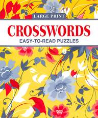 Large Print Crosswords :  Easy To Read Puzzles