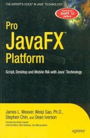 Pro Java Fx Platform : Script Desktop & Mobile Ria With Jave Technology