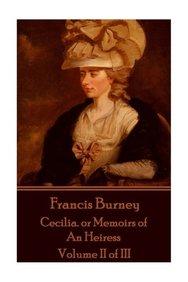 Frances Burney - Cecilia. or Memoirs of An Heiress: Volume II of III