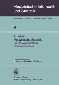 15 Jahre Medizinische Statistik Und Dokumentation: Aspekte Eines Fachgebietes (Medizinische Informatik, Biometrie Und Epidemiolo