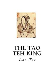The Tao Teh King: The Tao and its Characteristics