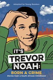 Its Trevor Noah : Born A Crime