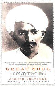 Great Soul : Mahatma Gandhi & His Struggle With India