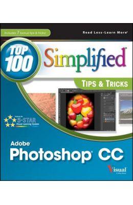 Top 100 Simplified Tips & Tricks: Photoshop CC