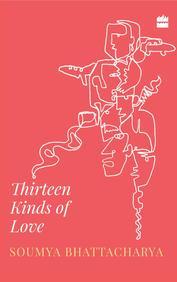 Thirteen Kinds Of Love : Stories