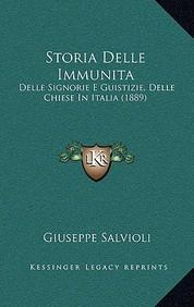 Storia Delle Immunita: Delle Signorie E Guistizie, Delle Chiese in Italia (1889)