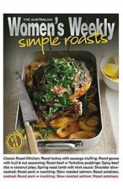 Australian Womens Weekly: Simple Roasts