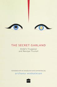 Secret Garland Andals Tiruppavai & Nacciyar Tirumoli