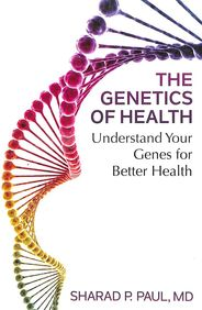 Genetics Of Health : Understand Your Genes For Better Health