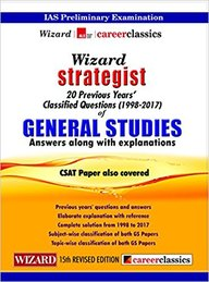 Wizard Strategist For General Studies  20 Previous Years Classified Questions 1998-2017