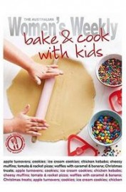 Australian Womens Weekly: Bake & Cook With Kids