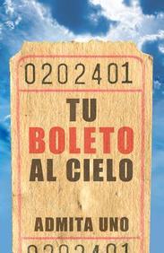 Tu Boleto Al Cielo: 25- Pack Tracts