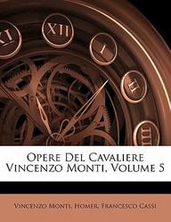 Opere del Cavaliere Vincenzo Monti, Volume 5