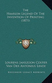 The Haarlem Legend of the Invention of Printing (1871)