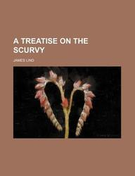 A Treatise on the Scurvy