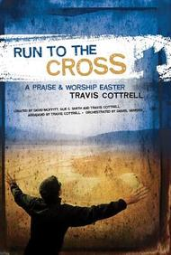Run To The Cross: A Praise And Worship Easter