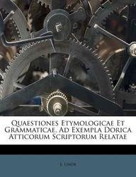 Quaestiones Etymologicae Et Grammaticae, Ad Exempla Dorica Atticorum Scriptorum Relatae