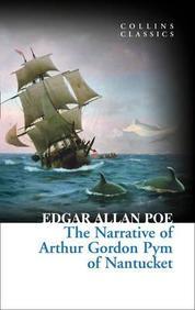 Narrative Of Arthur Gordon Pym Of Nantucket : Collins Classics