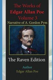 The Works of Edgar Allan Poe ? Volume 3: Narrative of A. Gordon Pym