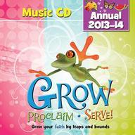 Grow, Proclaim, Serve! Annual Music CD 2013- 14: Grow Your Faith by Leaps and Bounds