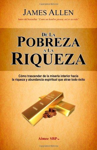 De la Pobreza a la Riqueza (Spanish Edition)