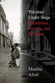 Pakistan  Under Seige : Extremism  Society & The State