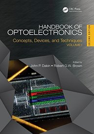 Handbook of Optoelectronics, Second Edition: Concepts, Devices, and Techniques (Volume 1) (Series in Optics and Optoelectronics) (Volume 2)