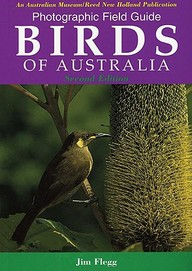 Photographic Field Guide Birds Of Australia: Second Edition