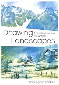 Drawing Landscapes : A Practical Course For Artists