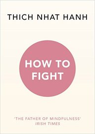 How To Fight : The Father Of Mindfulness