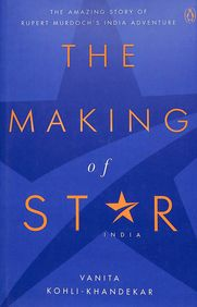 Making Of Star India : The Amazing Story Of Rupert Murdochs India Adventure