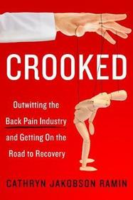 Crooked : Outwitting The Back Pain Industry & Getting On The Road To Recovery