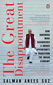 Great Disappointment : How Narendra Modi Squandered A Unique Opportunity To Transform The Indian