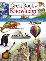 Great Book Of Knowledge : A Complete Pictorial Guide To Almost Everything