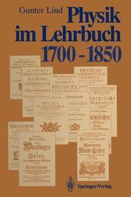 Physik im Lehrbuch 1700-1850: Zur Geschichte der Physik und ihrer Didaktik in Deutschland (German Edition)