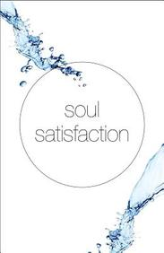 Soul Satisfaction: 25- Pack Tracts