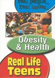 Real Life Teens: Obesity & Health: Health & Guidance, Social Issues & Character Education