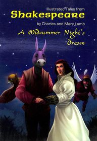 Midsummer Nights Dream : Illustrated Tales From Shakespeare