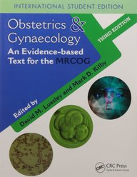 Obstetrics Gynaecology : An Evidence Based Text For The Mrcog