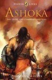 Ashoka - The Great And Compassionate King