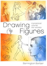 Drawing Figures : A Practical Course For Artists