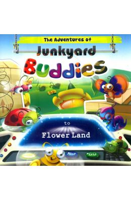 Adventures Of Junkyard Buddies To Flower Land