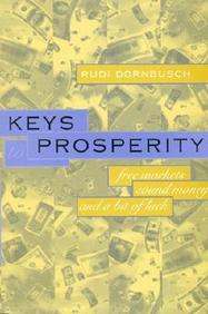 Keys to Prosperity: Free Markets, Sound Money, and a Bit of Luck